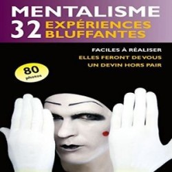Mentalisme - 32 Experiences...
