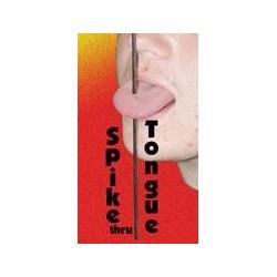 Spike thru Tongue