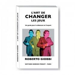 L'ART DE CHANGER LES JEUX - ROBERTO GIOBBI