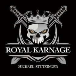 Royal Karnage - Mickael Stutzinger