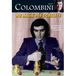 Ma Magie des Gobelets - Aldo Colombini