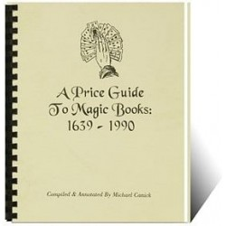 A Price Guide To Magic Books: 1639 - 1990 by Michael Canick